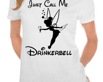 Just call me Drinkerbell - Custom Tshirt - Epcot Tshirt - Food and Wine Festival Tshit