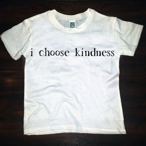 I choose kindness- tee