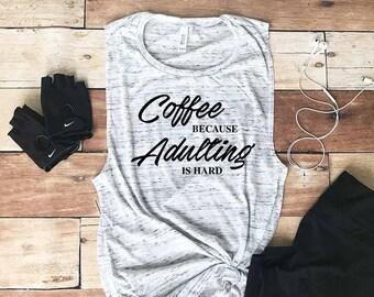 Workout Tank Top - Fitness Tank Top - Yoga Shirt - Gym Shirt - Workout Shirt - Muscle Tank Top - Adulting Is Hard