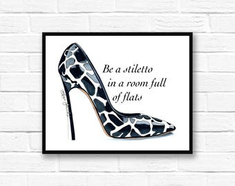 Be a stiletto - fashion quote art - quote art - fashion art print - gifts for her - heels print - shoe illustration - illustration