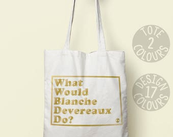 Blanche Devereaux, Reusable bag, strong tote bag, Golden Girls tote bag, gift ideas for mom, present for her, comedy tv show cotton tote bag