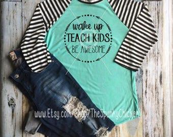 Ladies Wake Up and Teach Kids Mint Striped Sleeve Raglan Shirt
