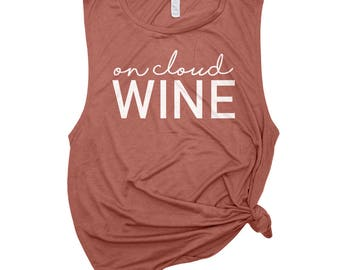 On Cloud Wine Shirt - Wine Tank Top - Muscle Tee - Bachelorette Party Shirt - Brunch Tanks - Wine Bachelorette - Food and Wine Shirts