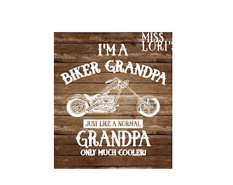 I'm a Biker Grandpa   Just like a normal Grandpa just cooler  SVG DFX   Cricut explore file t shirt decal