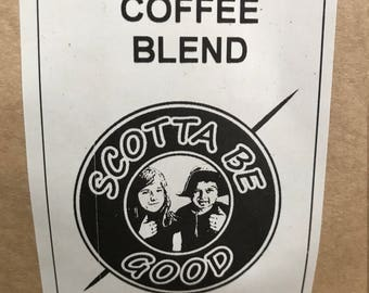 12 oz Scotta Be Good Coffee Blend From Copperhorse Coffee