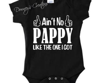 Ain't no Pappy like the one i got/Onesie/Short Sleeve/Baby