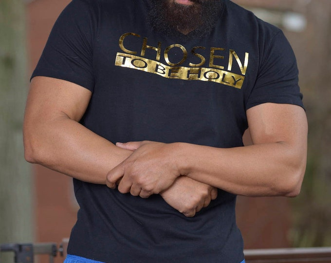 CHOSEN to be HOLY T-Shirt Gold Distressed Foil