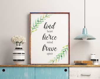 Inspirational quote, kind heart fierce mind brave spirit printable art, Wall decor, Calligraphy wall art print, Typography print