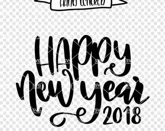 New years SVG, Happy new year 2018 SVG, Digital cut file, new years party svg, New year 2018 svg, New years svg, commercial use OK