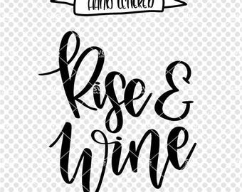 Rise and Wine SVG, Wine svg, wine cut file, rise and shine svg, Digital cut file, quote svg, Wine quote svg, commercial use OK
