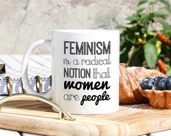 Feminist Mug - Feminist Gift - Feminism Mugs - Activist Coffee Mug - Activist Gifts - Feminist Art - Feminist Quotes - Feminism Print On Cup