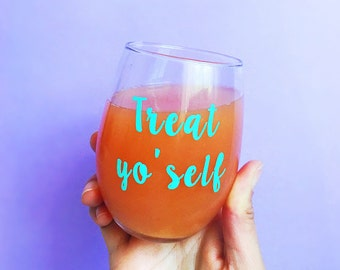 Treat Yo' Self Wine Glass - Parks and Rec Inspired Barware - 15oz Stemless Wine Glass - Tom Haverford and Donna Meagle Quote Drinkware