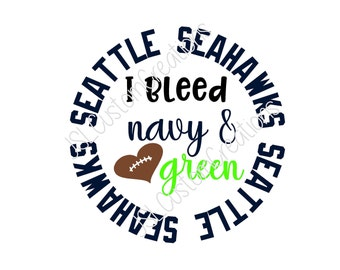 I bleed navy & green SVG, eps, DXF, png cut file for Silhouette, Cricut, Vectors, Seattle Seahawks, NFL, Tailgating, Football, Sports
