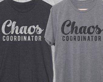 Chaos Coordinator Shirt - Funny T-shirts - Graphic Tee For Men & Women - Funny Tshirts - Mom shirt - Gifts for Mom -