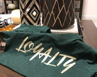 Loyalty Tshirt