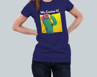 We Cactus It! / We Can Do It Parody /Rosie the Riveter Plants Feminism / Womens Fit T Shirt
