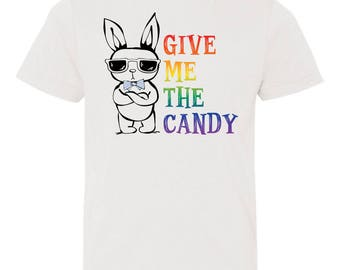 Give Me The Candy Shirt with Bunny, great for Easter