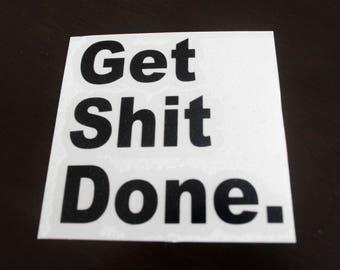 "Sticker ""Get Shit Done"", black, decal, vinyl cut, decoration, mug, calendar, mirror, frame, car sticker, motivation, sticky"