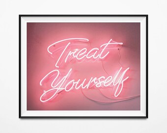 Treat Yourself Neon Print, neon poster, neon sign poster, printable, digital print, neon art, neon sign art, wall art, pink neon
