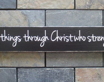 """I Can Do All Things Through Christ Who Strengthens Me, Philippians 4:13, Scripture Sign, Bible Verse Sign, Gift, 24""""x3.5"""""""