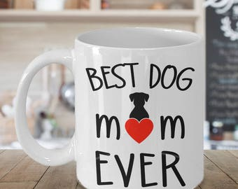 Best dog mom ever coffee mug, Dog mom mug, Best dog mom coffee cup
