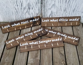 look what I made - artwork display -artwork hanger - personalized sign- child gift -rustic sign -wood sign