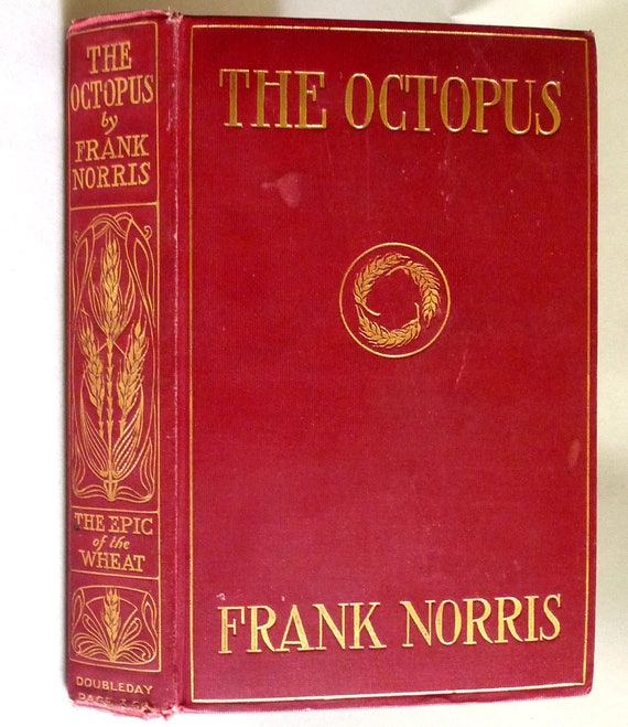 The Octopus: A Story of California (The Epic of Wheat) 1901 by Frank Norris - 1st Edition 1st Printing Hardcover