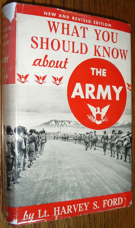 What You Should Know About The Army (New & Revised Ed) by Lt. Harvey S. Ford Norton 1943 Hardcover HC w/ Dust Jacket DJ - Military