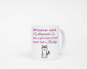 Husky Lover Mug, Dog Mug, Husky Mug, Dog Mom Mug, Husky Mom Mug, Dog Quote Mug, Dog Quote Love, Girlfriend Gift, Wife Gift, Fur baby
