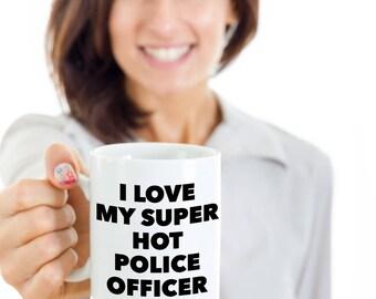 I love my super hot police officer - Unique gift mug for Police Officer