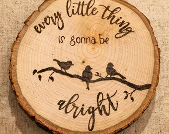 Three Little Birds- Bob Marley - Wood Burned Home Decor