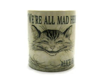 Cheshire Cat Mug, We're All Mad Here, Alice in Wonderland, Alice Gift Mug.