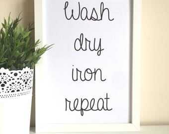 Wash Dry Iron Repeat