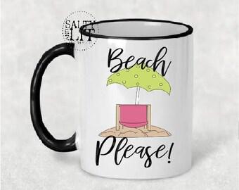 Beach please,beach please mug,mug,beach coffee mug,coffee mug,beach mug,funny mug,fun beach designs