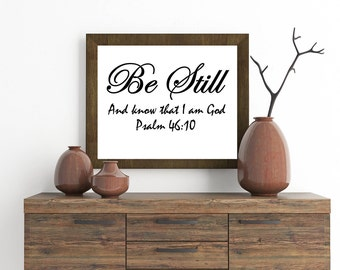Be Still and know that I am God, Psalm 46:10, Bible verse print, Scripture wall art, Bible Qoutes.