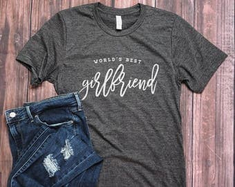 Valentines Day Gift for Her - World's Best Girlfriend Shirt - Girlfriend Tee - Womens Shirt - GF Gift - Gift for Girlfriend from Boyfriend
