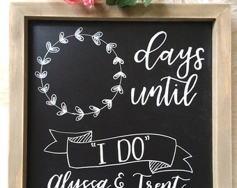 Custom Chalkboard | Wedding Countdown Chalkboard | Bridal Shower Chalkboard | Days Until I DO | Mr. and Mrs. | Personalized Engagement Gift