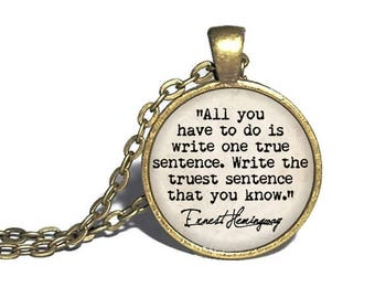 Ernest Hemingway, 'Write the truest sentence you know', Writer Gift, Literary Jewelry, Author Necklace, Hemingway Quote Jewelry