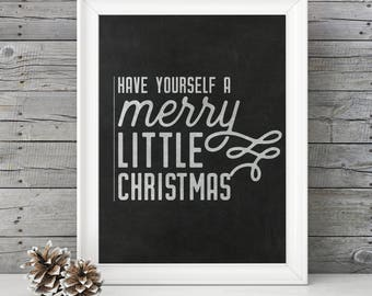 Have Yourself a Merry Little Christmas- CHALKBOARD- 11x14 Christmas Holiday Home Decor Poster- Christmas Decoration- PRINT ONLY
