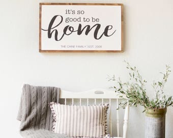 Its so good to be home sign | LARGE SIGN 18x30 | Housewarming gift | Wood sign | It's so good to be home | Family established sign |