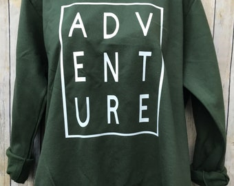 Adventure Shirt, Hiking Shirt, Camping Shirt, Travel Shirt, Mountain Shirt, Adventure Sweatshirt, Womens Sweatshirts, Nature Shirt, Hiking