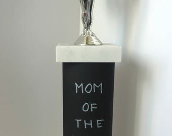 Mom of the year trophy, Mother's Day gift, birthday gift for mom, birthday gift for wife, gift mom, custom trophy, best mom, gift for mom
