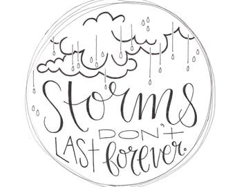 Print / Inspirational Quote / Storms Don't Last Forever / Wall Decor