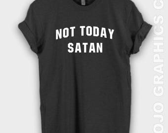 Not Today Satan Shirt - Christian Shirts, Not Today Satan Shirt, Womens Graphic Tees,  Not Today Satan Tee, Christian T Shirt, Gift for Her
