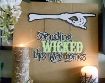 "Halloween Sign ""Something wicked this way comes"" Halloween decor"