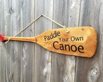 Paddle Your Own Canoe/Wall Decor/Cabin Decor/Lodge Decor/Rustic