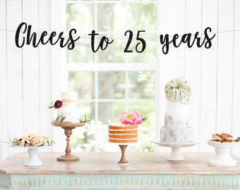 Cheers to 25 Years Banner, 25th Birthday Party, 25th Anniversary, 25th Birthday Sign, 25th Birthday Decor, Glitter Banner, 25th Party Banner