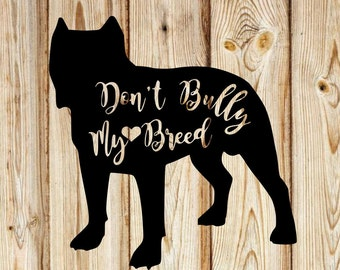 Don't Bully My Breed Decal
