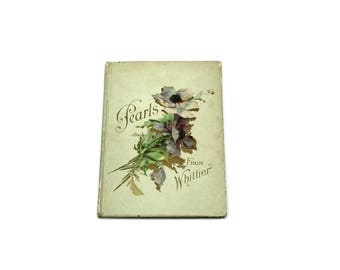 1902 Pearls of Whittier Book.  Flowers / Floral.