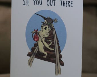 See You Out There Moving Greeting Card, blank